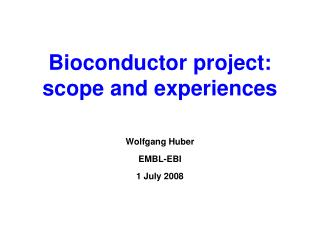Bioconductor project: scope and experiences