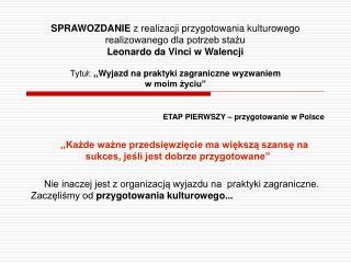 ETAP PIERWSZY � przygotowanie w Polsce