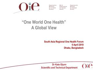 """One World One Health"" A Global View"