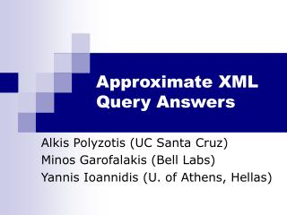 Approximate XML Query Answers