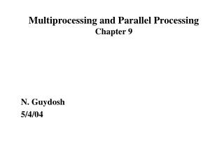 Multiprocessing and Parallel Processing Chapter 9