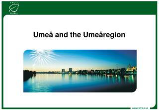 Umeå and the Umeåregion