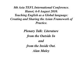Plenary Talk: Literature  from the Outside In  and  from the Inside Out. Alan Maley