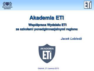 Akademia ETI W spółpraca Wydziału ETI ze szkołami ponadgimnazjalnymi regionu