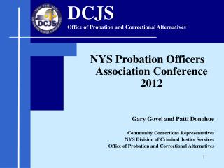 NYS Probation Officers Association Conference 2012 			Gary Govel and Patti Donohue