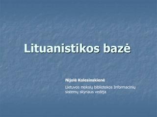 Lituanistikos baz ė