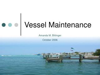 Vessel Maintenance
