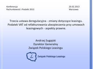 Andrzej  Sugajski Dyrektor Generalny Związek Polskiego Leasingu