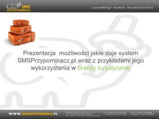 KRÓTKA CHARAKTERYSTYKA SYSTEMU  SMSPRZYPOMINACZ.PL