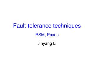 Fault-tolerance techniques RSM, Paxos