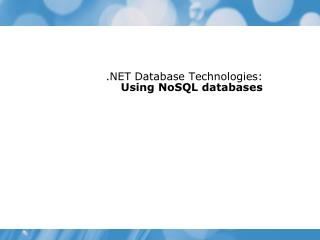 .NET Database Technologies:  Using  NoSQL  databases