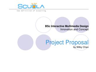BSc Interactive Multimedia Design Innovation and Concept  Project Proposal by Wilky Chan