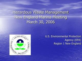 Hazardous Waste Management  New England Marina Meeting March 30, 2006