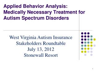 Applied Behavior Analysis: Medically Necessary Treatment for Autism Spectrum Disorders