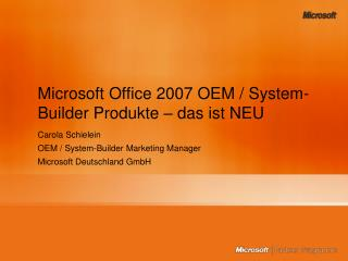 Microsoft Office 2007 OEM / System-Builder Produkte – das ist NEU