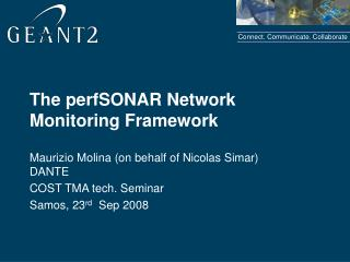 The perfSONAR Network Monitoring Framework