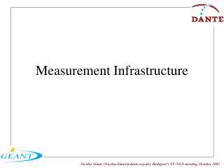 Measurement Infrastructure