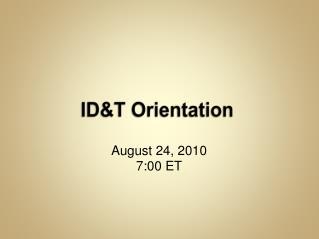ID&T Orientation