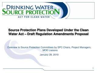 Overview to Source Protection Committees by SPC Chairs, Project Managers,  MOE Liaisons