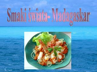 Smaki świata- Madagaskar