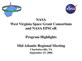 NASA West Virginia Space Grant Consortium and NASA EPSCoR Program Highlights