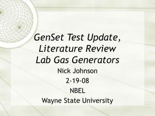 GenSet Test Update, Literature Review Lab Gas Generators