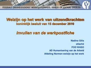 Nadine Gilis attaché FOD WASO AD Humanisering van de Arbeid Afdeling Normen welzijn op het werk