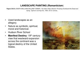 Used landscapes as an allegory. Nature as symbolic, spiritual, moral and historical.