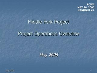 Middle Fork Project  Project Operations Overview
