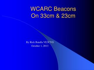 WCARC Beacons On 33cm & 23cm