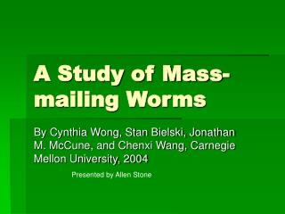 A Study of Mass-mailing Worms