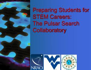 Preparing Students for STEM Careers:   The Pulsar Search Collaboratory