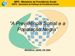 MPS - Minist rio da Previd ncia Social SPPS   Secretaria de Pol ticas de Previd ncia Social