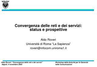 Convergenza delle ret i e dei servizi: status e prospettive