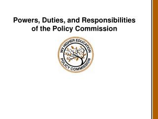 Powers, Duties, and Responsibilities of the Policy Commission