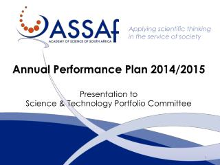 Annual Performance Plan 2014/2015 Presentation to  Science & Technology Portfolio Committee