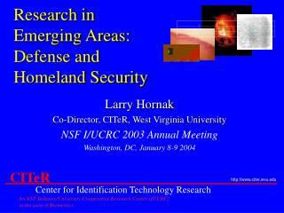 Larry Hornak Co-Director, CITeR, West Virginia University NSF I/UCRC 2003 Annual Meeting