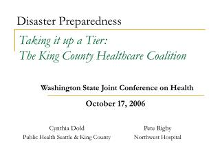 Taking it up a Tier: The King County Healthcare Coalition   Washington State Joint Conference on Health
