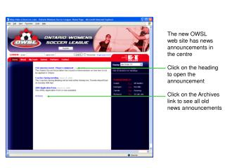 The new OWSL web site has news announcements in the centre Click on the heading to open the