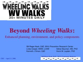 Beyond  Wheeling Walks : Enhanced planning, environment, and policy components