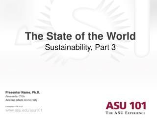 The State of the World  Sustainability, Part 3