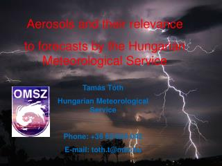 Aerosols and their relevance  to forecasts by the Hungarian Meteorological Service