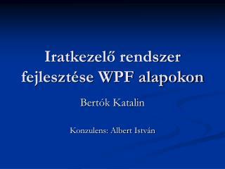 Iratkezel ő rendszer fejlesztése WPF alapokon
