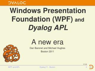 Windows Presentation Foundation (WPF)  and  Dyalog APL