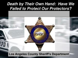 Death by Their Own Hand:  Have We Failed to Protect Our Protectors?