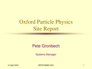 Oxford Particle Physics  Site Report