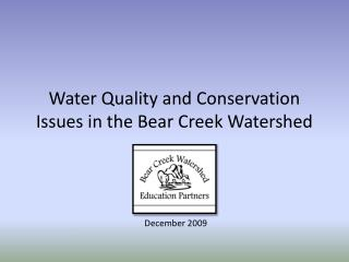 Water Quality and Conservation Issues in the Bear Creek Watershed