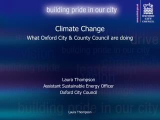 Climate Change What Oxford City & County Council are doing