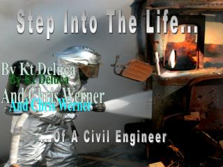 Step Into The Life...