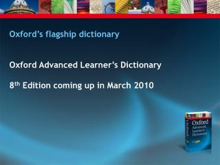 Oxford's flagship dictionary Oxford Advanced Learner's Dictionary